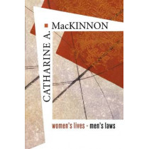 Women's Lives, Men's Laws by Catharine A. MacKinnon, 9780674024069