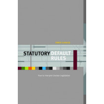 Statutory Default Rules: How to Interpret Unclear Legislation by Einer Elhauge, 9780674024601