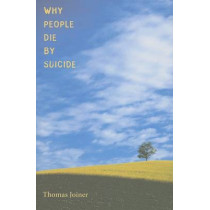 Why People Die by Suicide by Thomas E. Joiner, 9780674025493