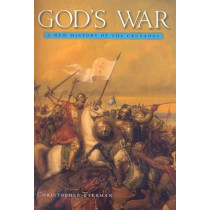 God's War: A New History of the Crusades by Christopher Tyerman, 9780674030701
