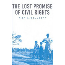 The Lost Promise of Civil Rights by Risa L. Goluboff, 9780674034693