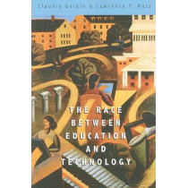 The Race between Education and Technology by Claudia Goldin, 9780674035300
