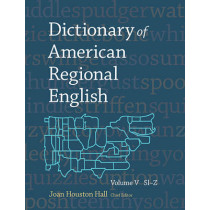 Dictionary of American Regional English, Volume V: Sl-Z by Joan Houston Hall, 9780674047358
