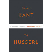 From Kant to Husserl: Selected Essays by Charles Parsons, 9780674048539