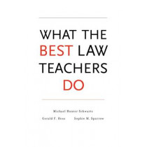 What the Best Law Teachers Do by Michael Hunter Schwartz, 9780674049147