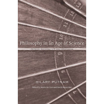 Philosophy in an Age of Science: Physics, Mathematics, and Skepticism by Hilary Putnam, 9780674050136