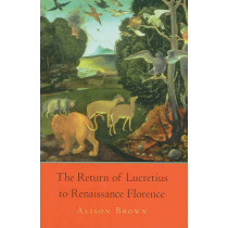 The Return of Lucretius to Renaissance Florence by Alison Brown, 9780674050327