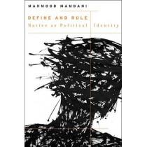 Define and Rule: Native as Political Identity by Mahmood Mamdani, 9780674050525