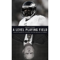 A Level Playing Field: African American Athletes and the Republic of Sports by Gerald L. Early, 9780674050983