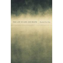 The Law of Life and Death by Elizabeth Price Foley, 9780674051041