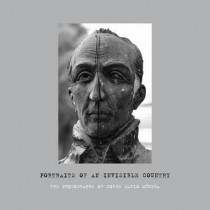 Portraits of an Invisible Country: The Photographs of Jorge Mario Munera by Jose Luis Falconi, 9780674055865