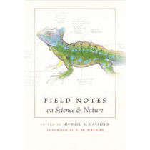 Field Notes on Science and Nature by Michael R. Canfield, 9780674057579