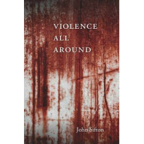 Violence All Around by John Sifton, 9780674057692