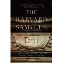 The Harvard Sampler: Liberal Education for the Twenty-First Century by Jennifer M. Shephard, 9780674059023