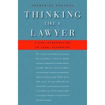 Thinking Like a Lawyer: A New Introduction to Legal Reasoning by Frederick Schauer, 9780674062481