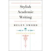 Stylish Academic Writing by Helen Sword, 9780674064485