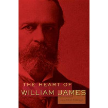 The Heart of William James by William James, 9780674065994