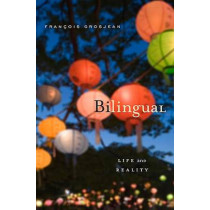 Bilingual: Life and Reality by Francois Grosjean, 9780674066137