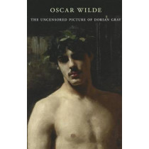 The Uncensored Picture of Dorian Gray by Oscar Wilde, 9780674066311