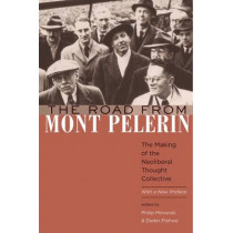 The Road from Mont Pelerin: The Making of the Neoliberal Thought Collective, With a New Preface by Philip Mirowski, 9780674088344