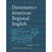 Dictionary of American Regional English: Volume I: A-C by Frederic G. Cassidy, 9780674205116