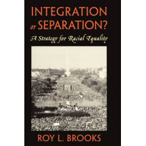 Integration or Separation?: A Strategy for Racial Equality by Roy L. Brooks, 9780674456457