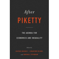 After Piketty: The Agenda for Economics and Inequality by Heather Boushey, 9780674504776