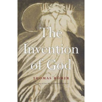 The Invention of God by Thomas Romer, 9780674504974