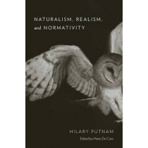 Naturalism, Realism, and Normativity by Hilary Putnam, 9780674659698