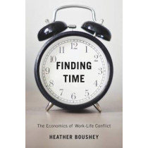 Finding Time: The Economics of Work-Life Conflict by Heather Boushey, 9780674660168