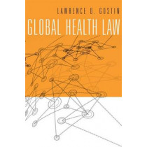 Global Health Law by Lawrence O. Gostin, 9780674728844