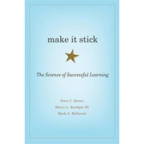 Make It Stick: The Science of Successful Learning by Peter C. Brown, 9780674729018