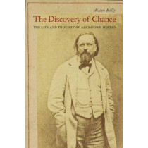 The Discovery of Chance: The Life and Thought of Alexander Herzen by Aileen M. Kelly, 9780674737112