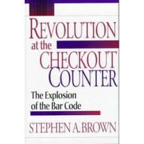 Revolution at the Checkout Counter: Explosion of the Bar Code by Steven A. Brown, 9780674767201