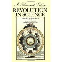 Revolution in Science by I. Bernard Cohen, 9780674767782