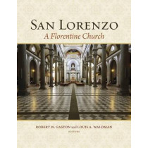 San Lorenzo: A Florentine Church by Robert W. Gaston, 9780674975675