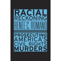 Racial Reckoning: Prosecuting America's Civil Rights Murders by Renee Christine Romano, 9780674976030