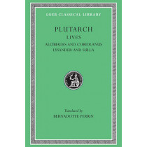 Parallel Lives: v. 4: Alcibiades and Coriolanus Lysander and Sulla by Plutarch, 9780674990890