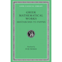 Greek Mathematical Works: Selections: v. 2: From Aristarchus to Pappus by I. Thomas, 9780674993990