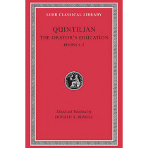 The Orator's Education: v. 1, Bk. 1-2 by Quintilian, 9780674995918