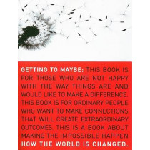 Getting to Maybe: How the World Is Changed by Frances Westley, 9780679314448