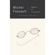 Madness and Civilization by Michel Foucault, 9780679721109