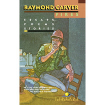 Fires: Essays, Poems, Stories by Raymond Carver, 9780679722397