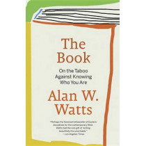The Book on the Taboo against Knowing Who You are by Alan Watts, 9780679723004