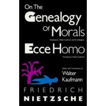 On the Genealogy of Morals by Friedrich Wilhelm Nietzsche, 9780679724629