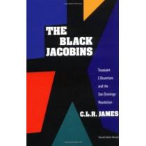 The Black Jacobins: Toussaint L'Ouverture and the San Domingo Revolution by C.L.R. James, 9780679724674
