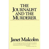 The Journalist and the Murderer by Janet Malcolm, 9780679731832