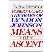 Means Of Ascent Vol 2 Lyndon Johnson Vintage Usa by Robert A. Caro, 9780679733713