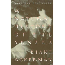 A Natural History of the Senses by Diane Ackerman, 9780679735663