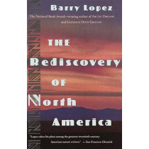 The Rediscovery of North America by B. Lopez, 9780679740995